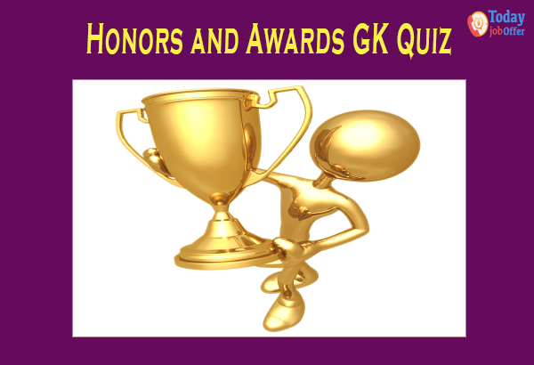 Honors and Awards GK Quiz