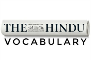 The Hindu Vocabulary april 10